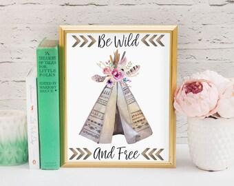 Tribal boho teepee Be wild and Free quote print//Girls nursery decor//Baby shower gift//Printable art