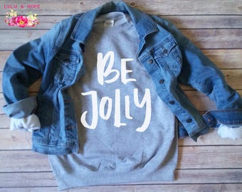 Women's Christmas Sweater, Christmas Sweatshirt, Christmas Pajamas, Women's Holiday Sweatshirt, Christmas Shirts for Women, Be Jolly
