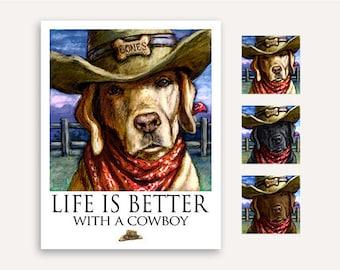 "Cowboy ""Life Is Better"" Labrador Retriever Print Poster 11""x14"""