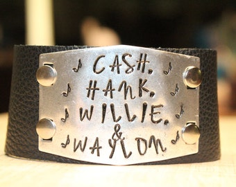 Cash, Hank, Willie, & Waylon Bracelet - Hand Stamped Bracelet - Wide Leather Bracelets - Country Music Jewelry - Wide Cuff - Leather Cuff