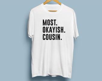 Most Okayish Cousin T-shirt