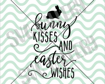 Easter SVG, Bunny kisses and easter wishes SVG, bunny svg, Easter bunny svg, Digital cut file, Easter svg file, bunny svg, commercial use OK