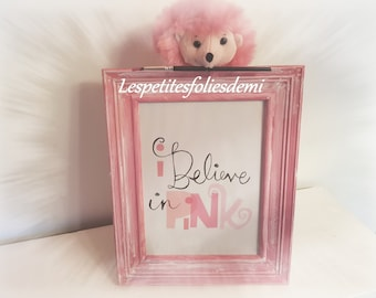"""deco frame """"i believe in pink"""""""