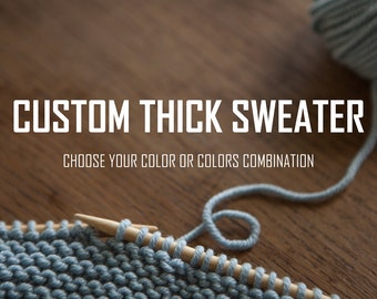 Custom Thick Sweater