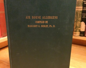 Air-borne Allergens by Margaret G. Dudley / Vintage Book/ Medical Book/ Incidence and Prevalence/ Allergies/ Medicine/ Author's Working Copy