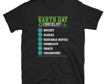Earth Day Volunteer's Checklist T-shirt - Happy Earth Day 2018 T-shirt - Save the Earth and Trees T-shirt - EveryDay Earth Day T-shirt