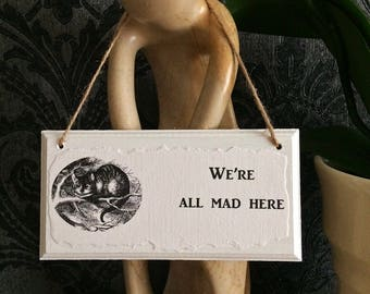 Alice in Wonderland Sign: 'We're All Mad Here', Featuring The Cheshire Cat From Alice's Adventures in Wonderland. Literary Gift.