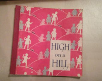 Vintage Childrens book titled High on the Hill a Alice and Jerry book
