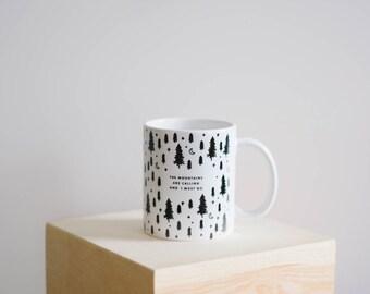 Mountains are Calling - Campfire Mug - Mountains Coffee mug - Statement Mug - Adventure mug - Camping Mug