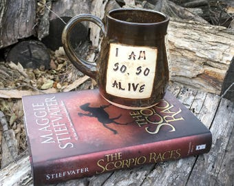 The Scorpio Races Mug, I Am So, So Alive, Maggie Stiefvater,  Brown with Locust Leaves-Handmade Pottery by Daisy Friesen
