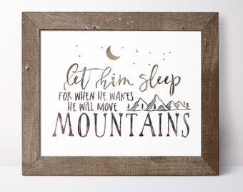 Boys Mountains Nursery - Mountain Nursery Wall Decor - Let Him Sleep For When He Wakes He Will Move Mountains - Nursery Print Mountains