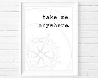 Take Me Anywhere - Instant Download Digital Print Interior Design Home Decor Living Room Bedroom Printable Art Poster Wanderlust Travel