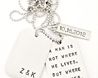 Personalized Dog Tags - A Man is Not Where He Lives but Where He Loves Custom Tags - Daddy Husband Father Son Going Away Long Distance Gift