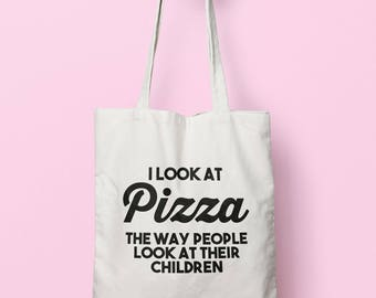I Look At Pizza The Way People Look At Their Children Tote Bag Long Handles TB1173