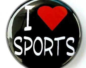I Love Sports - Button Pinback Badge 1 inch