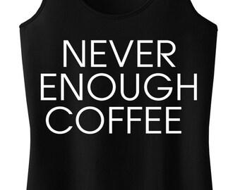 NEVER ENOUGH COFFEE Tank, Workout Clothing, Workout Tanks, Coffee Tank Top