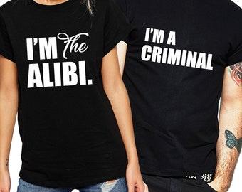 I'm a Criminal /  I'm the Alibi couple matching funny t-shirt set, Pärchen couple, wedding, honey moon, boyfriend, anniversary gift