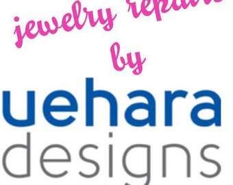 Repairs, Jewelry Repairs by Uehara Designs