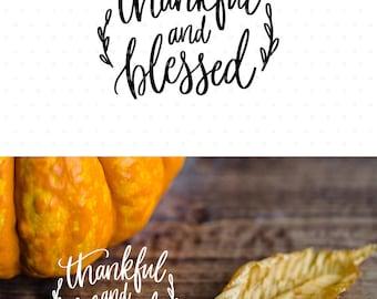 Thankful and blessed svg file, Thanksgiving Svg, Thankful Svg files, Cutting file, Svg cut files, Cute svg, Sweet svg, Handlettered svg