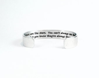"Sister Gift - Sisters are like stars.  You can't always see them, but you know they're always there. - 1/2"" hidden message cuff"