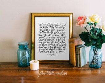Printable Wisdom Bible verse Art, hand lettered calligraphy, Scripture wall art decor inspirational printable art, Ecclesiastes 3:1-4