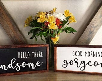 Hello there handsome| Good Morning gorgeous| Farmhouse| Farmhouse Decor| Farmhouse wood signs| Farmhouse signs| Wedding signs| Anniversary|