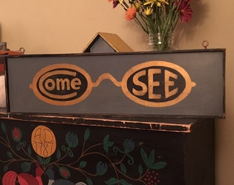 COME SEE sign/hand painted sign/19th century antique reproduction sign/ vintage style sign/optometrist sign/eyeglass trade sign
