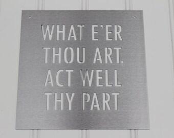 Metal Sign: What E'er Thou Art