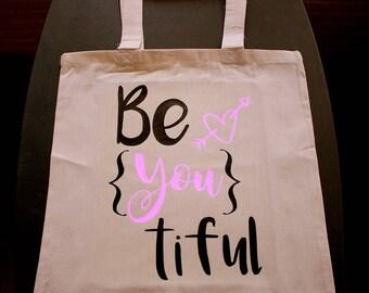 Be You Tiful Tote Bag - Small Bag - Vinyl Letters - Natural