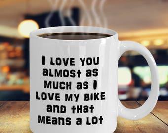 Biking Gift Mug - I love you almost as I love my bike