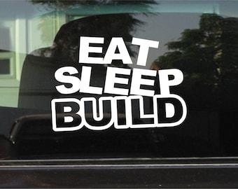 Eat Sleep Build Custom Vinyl Sticker