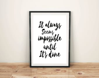 It always seems impossible until its done print,inspirational motivational poster,Nelson Mandela Quote,printable quotes wall art print decor