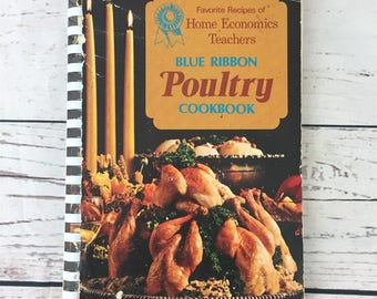 Blue Ribbon Poultry Cookbook, 1973, Favorite Recipes of Home Economics Teachers, Chicken, 1970s, Color, Illustrated, Ring Bound