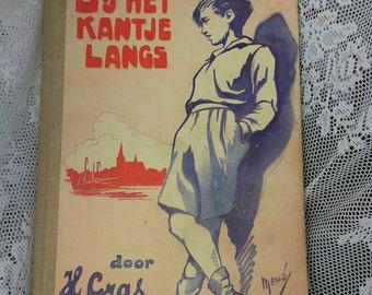 Antique Vintage Book * ' At the side along ' Boy book H. Gras Menno v Meet Brouwer/Saavedra-Laren-retro-boys School