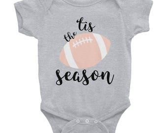 Tis the Season | Football Season | Football Baby | Football Season Shirt | Infant Bodysuit