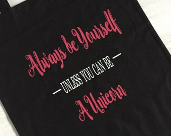 Always be youself, unless.....  tote bag