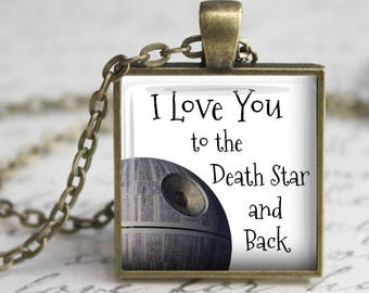 I Love You to the Death Star and Back - Star Wars Pendant Necklace or Key Chain in choice of Silver, Bronze, Copper or Black Bezel