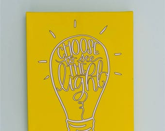 Choose to See the Light Hand Lettered Canvas    12 x 16 Black, White and Yellow Stretched Canvas    Wall Decor    Hand Lettered Home Decor
