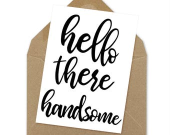 hello there handsome, printable card | A6