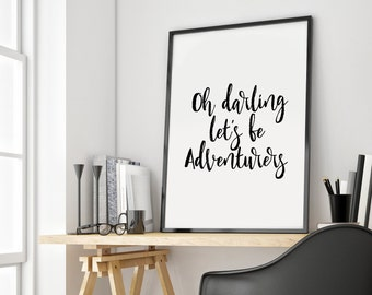 Oh Darling Let's Be Adventurers, Adventure Print, Camping Wall Art, Tenting Printable, Adventure Wall Art, Adventurers Print, Tenting Print