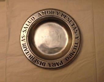 Wilton Pewter, Columbia PA ~ 1950s ~ Spanish Plate Bowl ~ Salud Amor y Pesetas y Tiempo Para Disfrutarlas