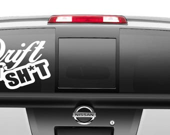 Drift that Sh*t Decal different sizes and colors