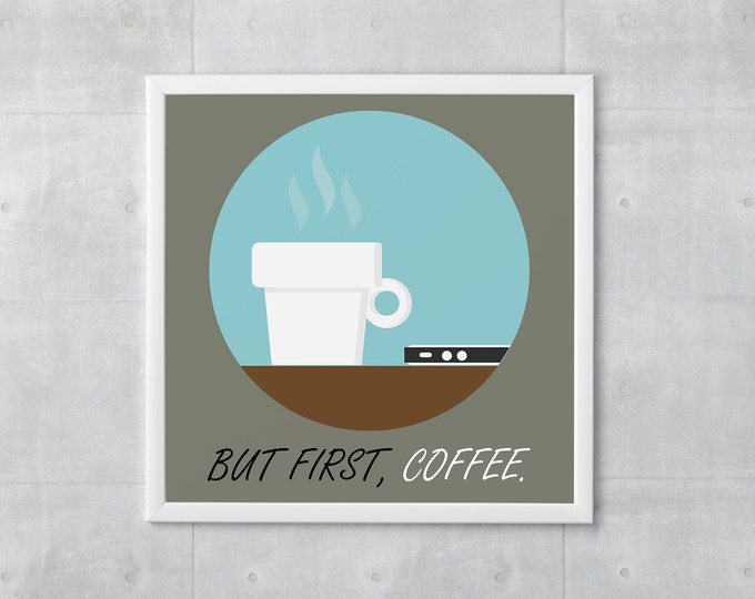 Coffee Poster Print - But First, Coffee - Art Print, More Sizes - 10x10 to 18x18 - Retro Classic Style, Funny Wordplay