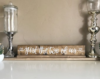 Just The Two Of Us rustic farmhouse calligraphy wood sign