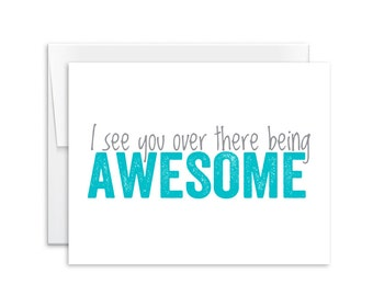 Encouragement Card - I See You Over There Being Awesome Card - Greeting Card - Appreciation Card - 150503