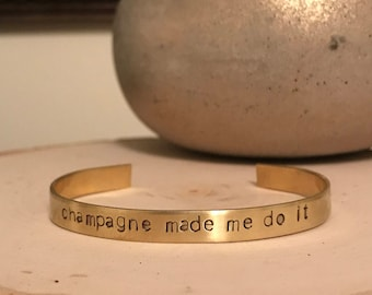 Champagne Made Me Do It Bracelet, Funny Bracelet, Funny Gift, Wine Lover Gift, Funny Jewelry, Wine Jewelry, Friend Gift, Gift for Wine Lover