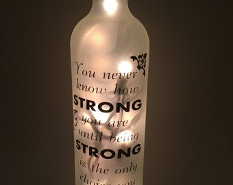 You Never Know How Strong You Are Wine Bottle Light