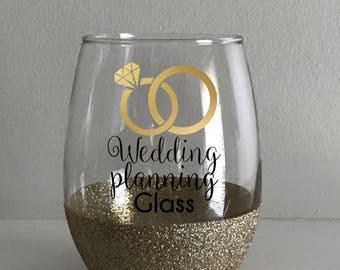 Wedding Planning Wine Glass / Glitter Wine Glass / Wedding Wine Glass / Personalized Wine Glass