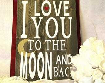 I love you to the Moon and back Saying Wood Sign Home Decor Children