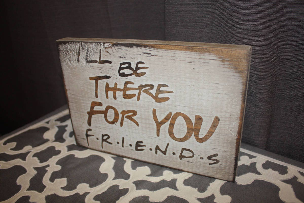 friends tv show theme song decor sign i 39 ll be there. Black Bedroom Furniture Sets. Home Design Ideas